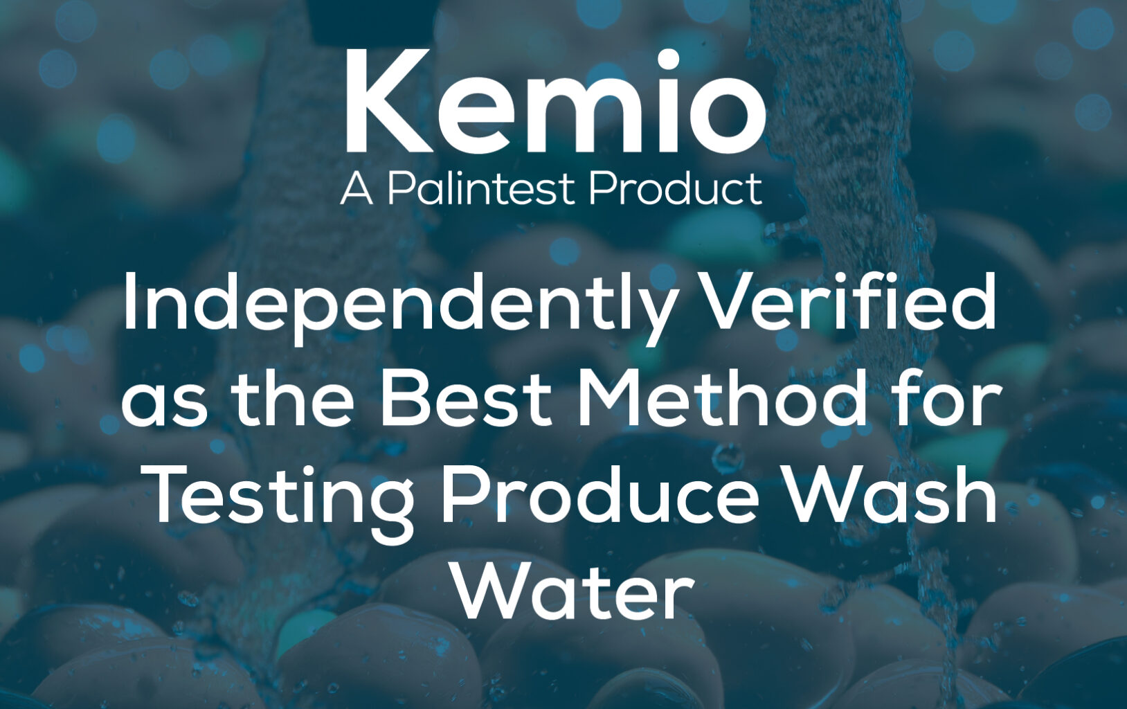 Kemio™: Independently Verified As The Best Method For Testing Produce Wash Water